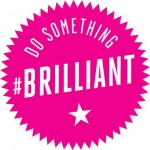 do something brilliant